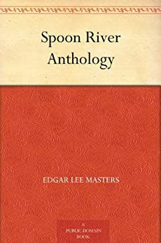 Spoon River Anthology by [Masters, Edgar Lee]