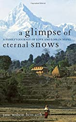 A Glimpse of Eternal Snows: A Family's Journey of Love and Loss in Nepal