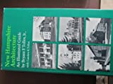 New Hampshire Architecture : An Illustrated Guide, Tolles, Bryant F., Jr., 0874511658
