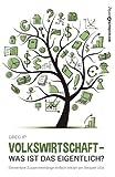 img - for Volkswirtschaft - was ist das eigentlich?: Elementare Zusammenh nge einfach erkl rt am Beispiel USA (German Edition) book / textbook / text book