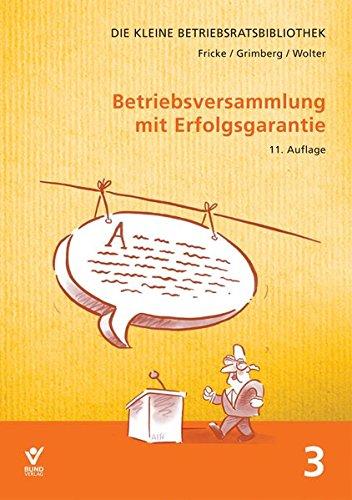 Betriebsversammlung mit Erfolgsgarantie (Die kleine Betriebsrats-Bibliothek)
