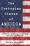 The Dystopian States of AMERICA: A Charity Anthology Benefiting the ACLU Foundation
