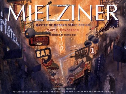 Mielziner: Master of Modern Stage Design