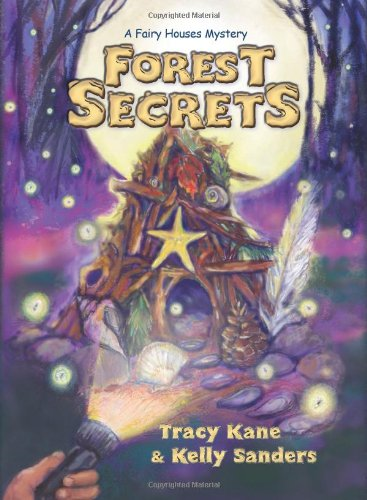 Forest Secrets: A Fairy Houses Mystery (The Fairy Houses - House Forest