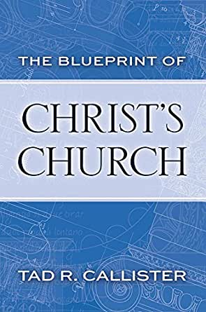 The Blueprint Of Christ 39 S Church Kindle Edition By Tad R