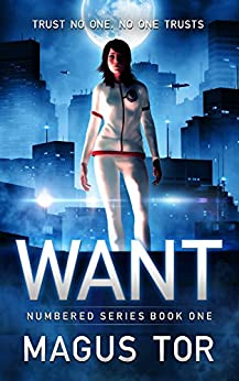 Want: Trust no one, no one trusts (Numbered Book 1) by [Tor, Magus]