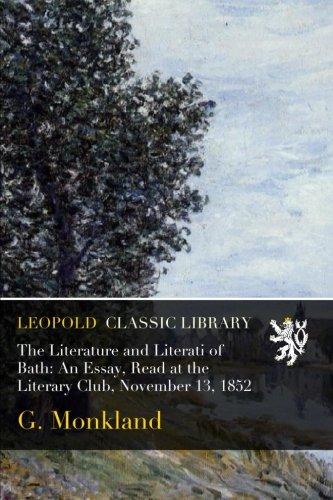The Literature and Literati of Bath: An Essay, Read at the Literary Club, November 13, 1852 pdf