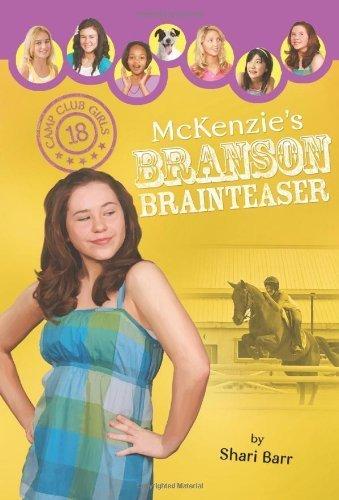 McKenzie's Branson Brainteaser (Camp Club Girls) by Barr, Shari (2011) Paperback