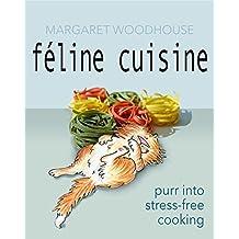 Féline Cuisine: Purr into Stress-free Cooking