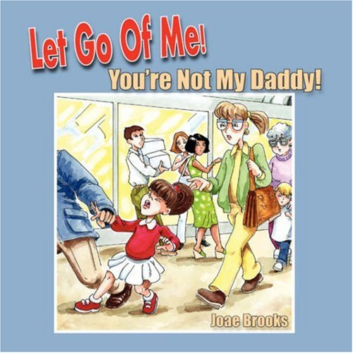 Let Go of Me! You're Not My Daddy! pdf epub