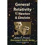 General Relativity 1: Newton vs. Einstein (Everyone's Guide Series Book 8)