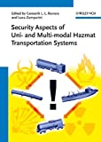 Security Aspects of Uni- And Multi-Modal Hazmat Transportation Systems, , 3527329900