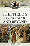 Sheffield's Great War and Beyond: 1916-1918 (Your Towns and Cities in the Great War)