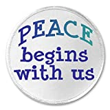 "Peace Begins With Us - 3"" Sew / Iron On Patch Anti War Love Movement Kindness"