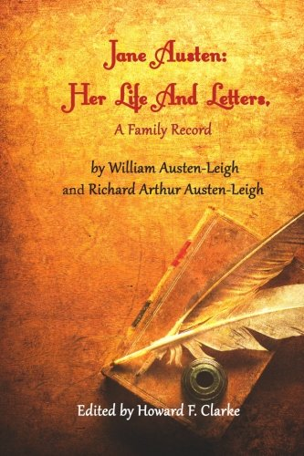 Jane Austen: Her Life And Letters, A Family Record
