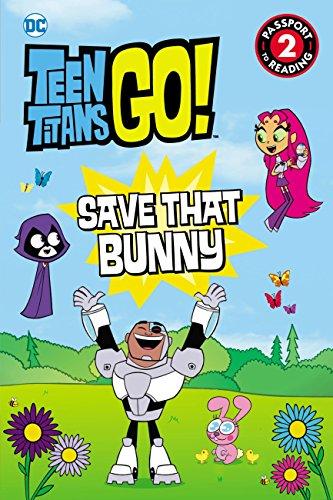 Teen Titans Go! (TM): Save That Bunny (Passport to Reading Level 2) ()