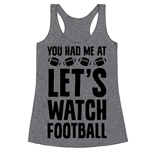 LookHUMAN You Had Me at Let's Watch Football Large Heathered Gray Women's Racerback Tank