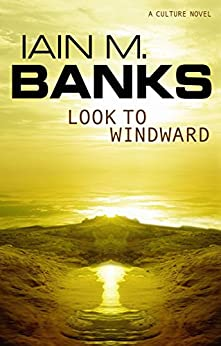 Look To Windward (Culture series Book 7) by [Banks, Iain M.]