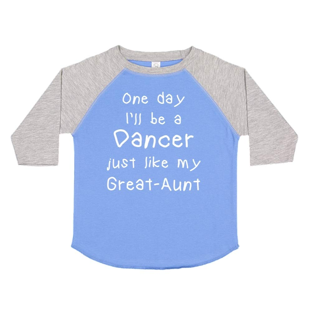 Toddler//Kids Raglan T-Shirt One Day Ill Be A Dancer Just Like My Great-Aunt