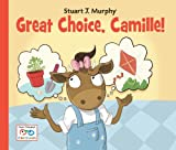 Great Choice, Camille!, Stuart J. Murphy, 1580894763