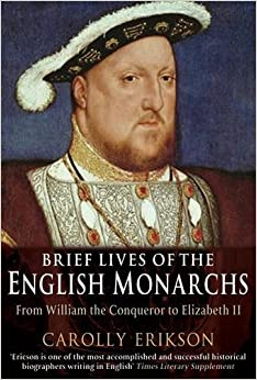 Book Brief Lives of the English Monarchs (Brief Histories)