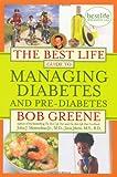 The Best Life Guide to Managing Diabetes and Pre-Diabetes, Bob Greene and John J. Merendino, 1416588388
