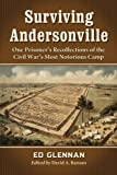 Surviving Andersonville, Ed Glennan, David A. Ranzan, 0786473614