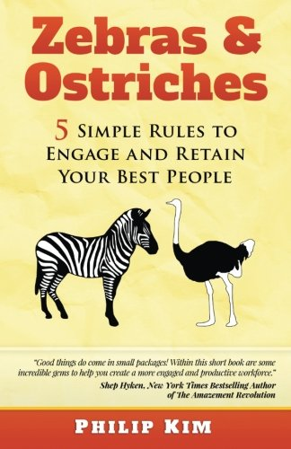 Zebras & Ostriches: 5 Simple Rules to Engage and Retain Your Best People PDF ePub fb2 book