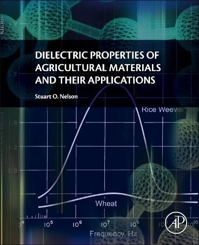 Dielectric Properties of Agricultural Materials and their Applications by imusti