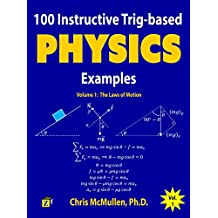100 Instructive Trig-based Physics Examples: The Laws of Motion (Trig-based Physics Problems with Solutions Book 1)