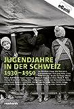 img - for Jugendjahre in der Schweiz 1930-1950 (German Edition) book / textbook / text book
