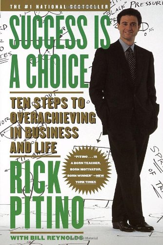 Success Is a Choice: Ten Steps to Overachieving in Business and Life ISBN-13 9780767901321