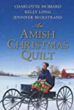 An Amish Christmas Quilt, Charlotte Hubbard and Kelly Long, 161773554X
