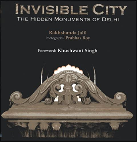 Book Invisible City: The Hidden Monuments of Delhi