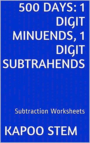 500 Subtraction Worksheets with 1-Digit Minuends, 1-Digit Subtrahends: Math Practice Workbook (500 Days Math Subtraction Series)