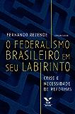 O federalismo brasileiro em seu labirinto: crise e necessidade de reformas