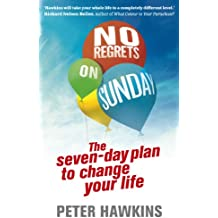 No Regrets on Sunday: The Seven-Day Plan to Change Your Life