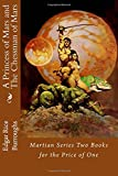 A Princess of Mars and The Chessman of Mars: Martian Series Two Books for the Price of One