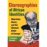 Choreographies of African Identities: Négritude, Dance, and the National Ballet of Senegal