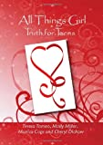 All Things Girl Truth for Teens, Teresa Tomeo, Molly Miller, Monica Cops, 0982338805