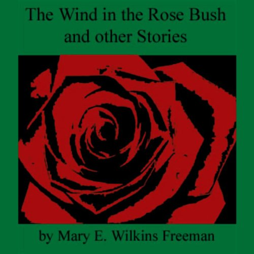 The Wind in the Rose Bush and Other Stories