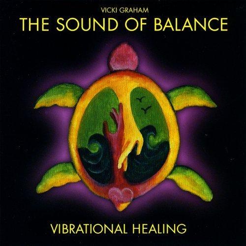 Sound of Balance Vibrational Healing by Graham, Vicki (2009-01-01)