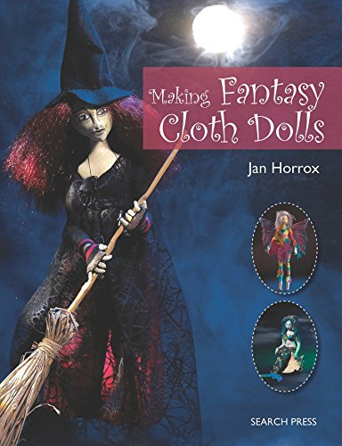 Making Fantasy Cloth Dolls -