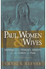 Paul, Women, and Wives: Marriage and Women's Ministry in the Letters of Paul Kindle Edition