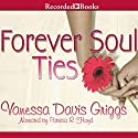 Forever Soul Ties Audiobook by Vanessa Davis Griggs Narrated by Patricia R. Floyd