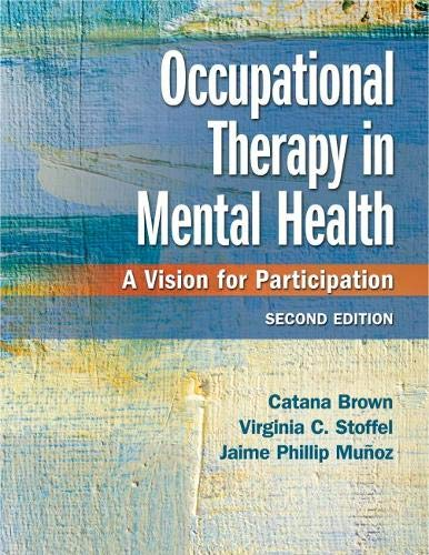 Occupational Therapy in Mental Health: A Vision for Participation (Nonfiction Mental Books Health)
