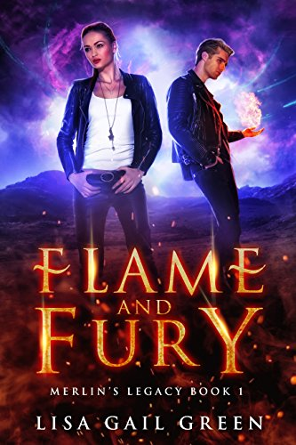 Flame and Fury (Merlin's Legacy Book 1) by [Green, Lisa Gail]