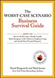 img - for The Worst-Case Scenario Business Survival Guide: How to Survive the Recession, Handle Layoffs,Raise Emergency Cash, Thwart an Employee Coup,and Avoid Other Potential Disasters by Borgenicht, David, Joyner, Mark 1st edition (2009) Paperback book / textbook / text book