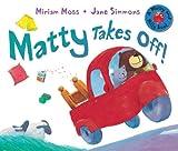 Matty Takes Off!, Miriam Moss, 1842707582