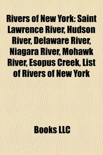 Rivers of New York: Saint Lawrence River, Hudson River, Delaware River, Niagara River, Mohawk River, Esopus Creek, Fishkill Creek: Amazon.es: Source: Wikipedia: Libros en idiomas extranjeros